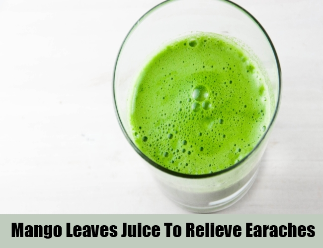Mango Leaves Juice To Relieve Earaches