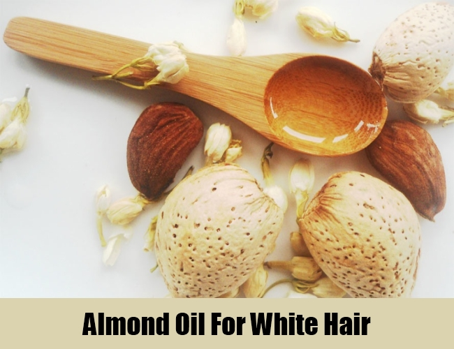 Almond Oil For White Hair