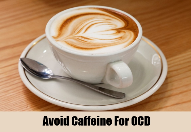 Avoid Caffeine For OCD