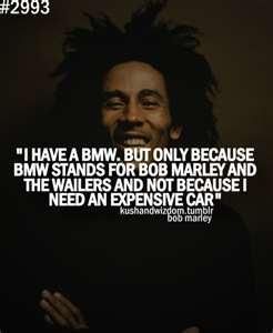 Pursuit Of Happiness Hd Wallpapers With Quotes I Have A B M W But Only Because It Stands For Bob Marley