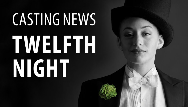 Casting News Twelfth Night