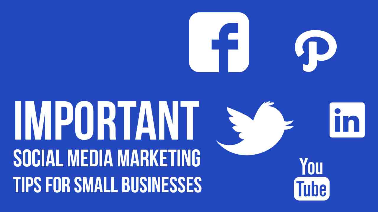 Important-Social-Media-Marketing-tips-for-small-businesses