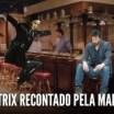 Matrix Recontado pela Mamãe