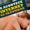 O que acontece na internet em 60 segundos?