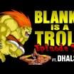Blanka é um Troll - Episódio 3