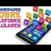 Curiosidades sobre telefones celulares - Diário do Curioso