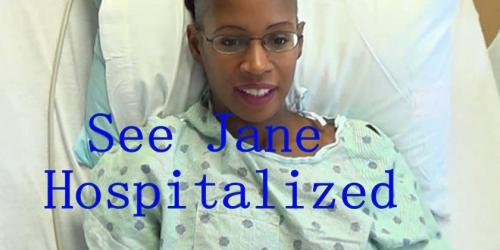 See Jane Hospitalized