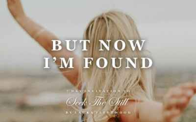 But Now I'm Found