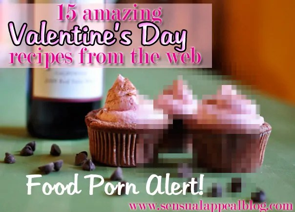 15 amazing valentine's Day food porn recipes from around the web! The BEST