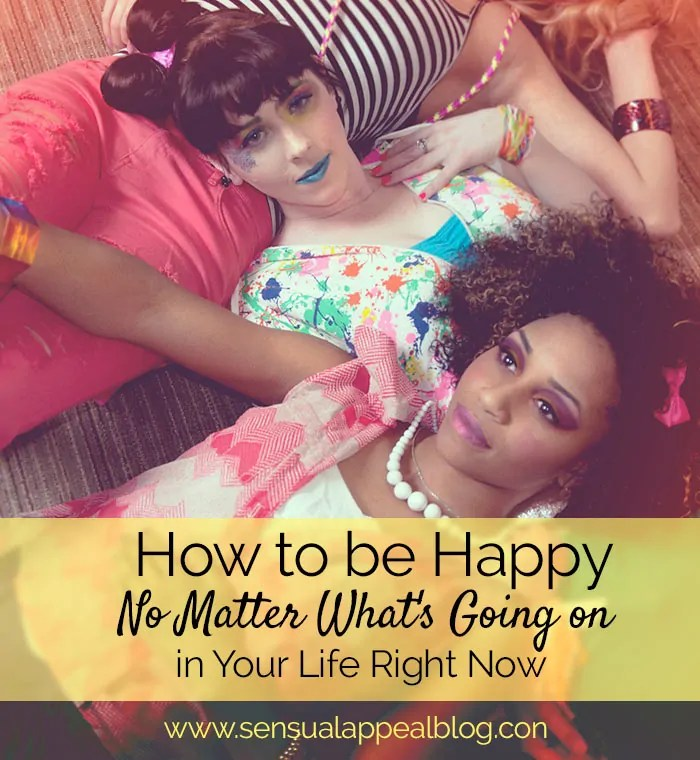 How to Be Happy No Matter What