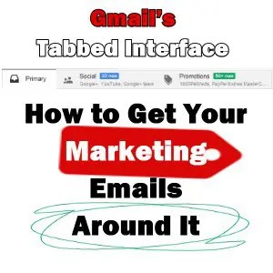 Gmail's Tabbed Interface and How to Get Your Marketing Emails Around It