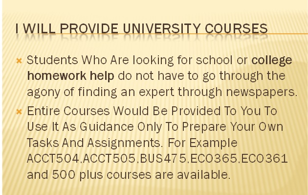 I will Assist you with university Courses to get better grades for