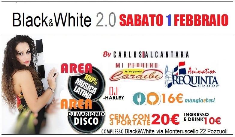 Black e White Pozzuoli - Sabato 1 Febbraio Serata Latina e Disco