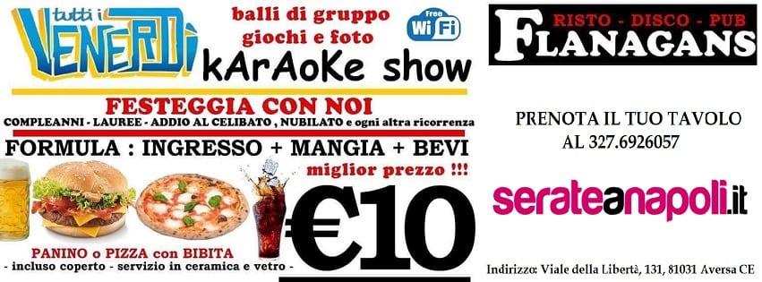 Flanagans Aversa - Venerdi Karaoke Mangi e Bevi 10€