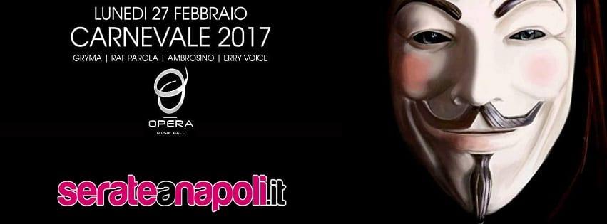 Opera Pozzuoli - Lunedi 27 Febbraio Carnival Party