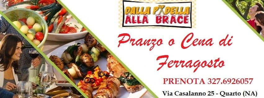Dalla Padella alla Brace Quarto - Pranzo o cena di Ferragosto