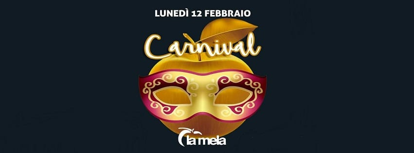 La Mela Napoli - Lunedi 12 Febbraio Carnival Party