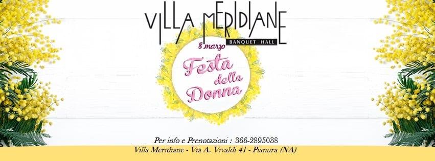 Villa MERIDIANE Napoli - Cena Festa della Donna Napoli 2019