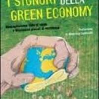 """""""I Signori della Green Economy. Neocapitalismo tinto di verde e Movimenti glocali di resistenza"""