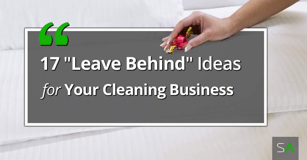 17 Delightful \u201cLeave Behind\u201d and Gift Ideas for Your Cleaning Clients