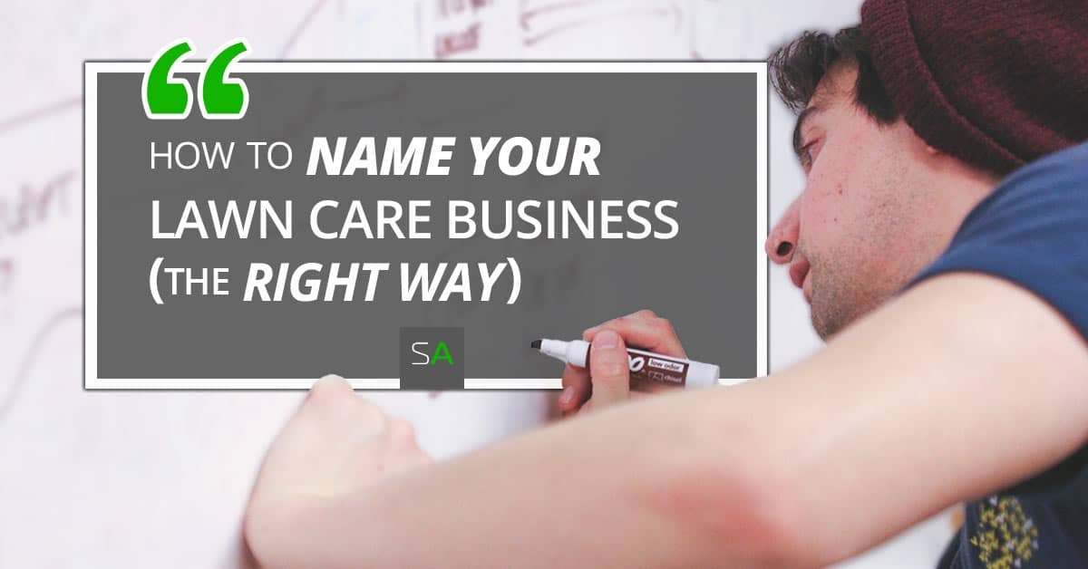 How to Name Your Lawn Care Business (the Right Way)