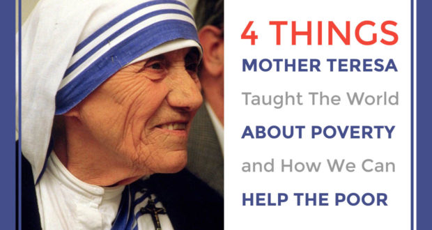 4 Things Mother Teresa Taught The World About Poverty And
