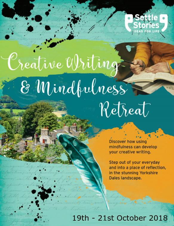 Creative Writing  Mindfulness Retreat - Oct 2018 Settle Stories