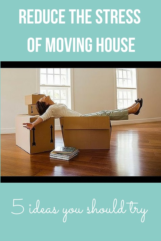 Reduce the stress of moving house