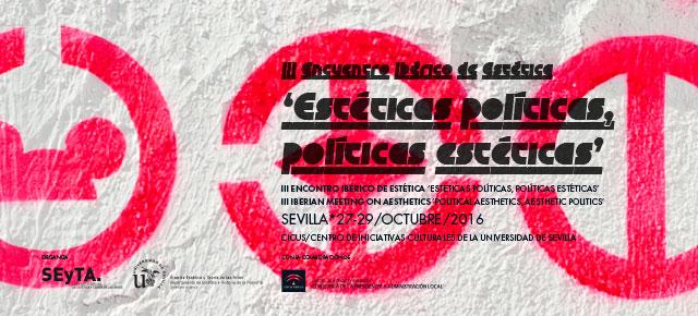 III Encuentro Ibérico de Estética: 'Estéticas políticas, políticas estéticas'
