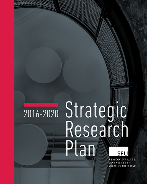 SFU Strategic Research Plan 2016-2020 - Office of the Vice-President