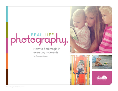 Real.Life.Photography eBook - how to take amazing photos in real-life situations
