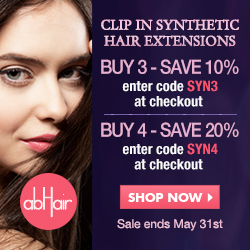 Special offer and savings on clip in synthetic hair extensions. Buy 3, save 10%, enter code SYN3 at checkout. Buy 4, save 20%, enter code SYN4 at checkout. Sale ends May 31st. Hurry!