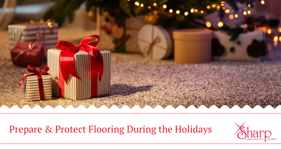 Protect Flooring During The Holidays Sharp Carpet Air