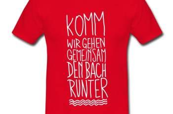 wir-gehen-den-Bach-runter-T-Shirts