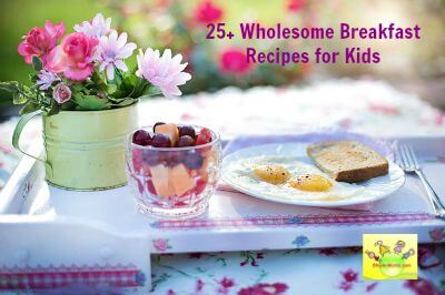 50 breakfast ideas and recipes for kids and adults