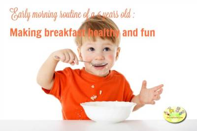 Early morning routine of a 6 years old – Making breakfast healthy and fun #OnceUponABreakfast