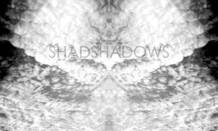 Shad Shadows