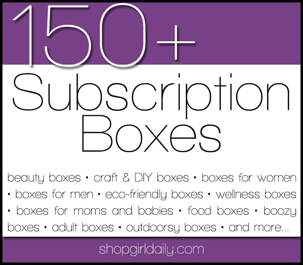 List of 150+ subscription boxes | ShopGirlDaily.com