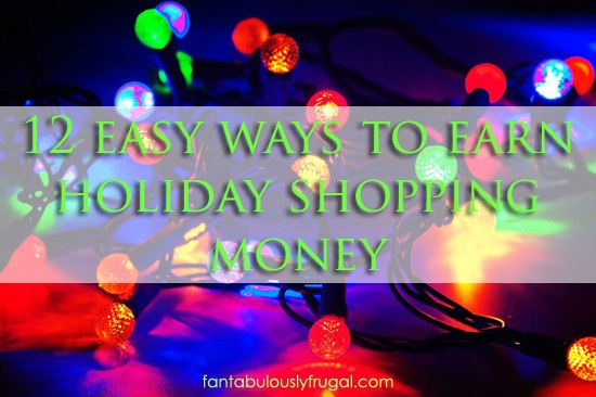 12 easy ways to earn holiday shopping money