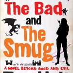 The Good, The Bad and The Smug by Tom Holt