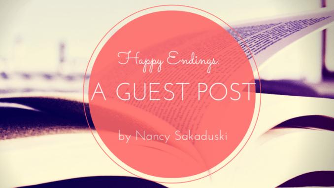 happy-endings-a-guest-post-by-nancy-sakaduski
