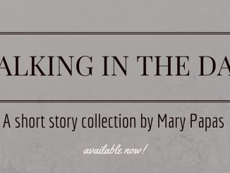 walking-in-the-dark-a-short-story-collection-by-mary-papas