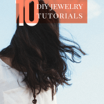 10 DIY Jewelry Tutorials