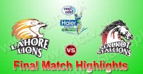 Lahore Lions vs Sialkot Stallions Final Match Highlights