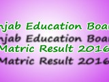 All Punjab Boards Matric Result 2016