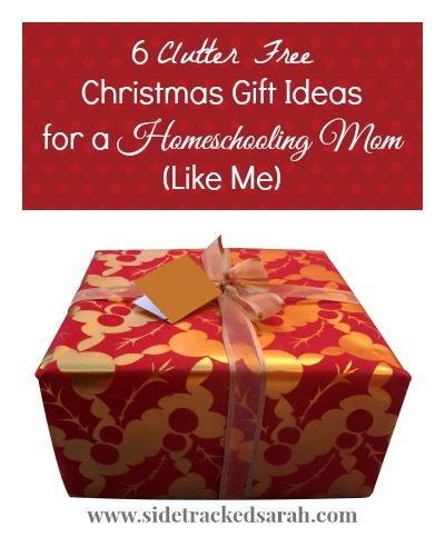 6 Clutter Free Christmas Gift Ideas for a Homeschooling Mom Like Me