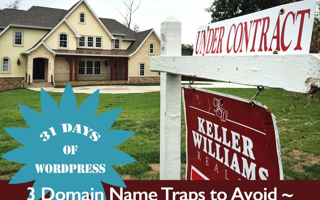 3 Domain Name Traps to Avoid
