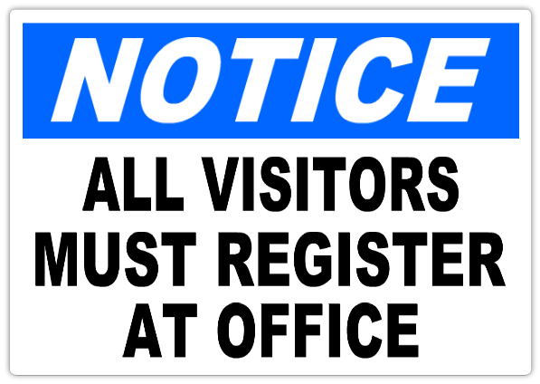Notice All Visitors Must Register 101 Notice Safety Sign Templates