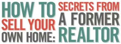 How to Sell Your Own Home: Secrets From a Former Realtor | Signs.com Blog