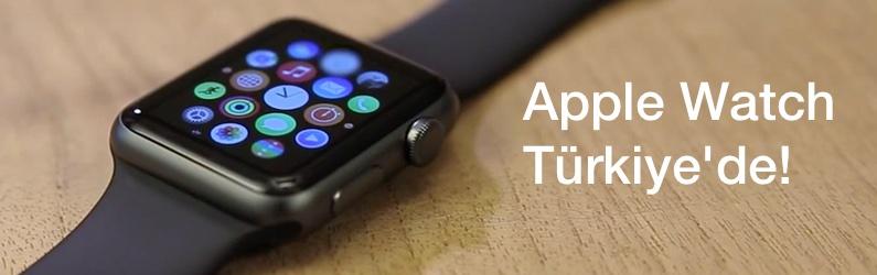 Apple Watch, Türkiye'de de satışta